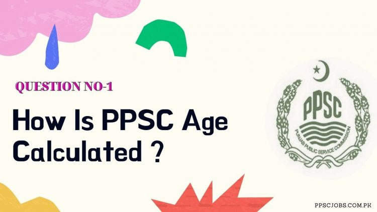 How is PPSC Age Calculated