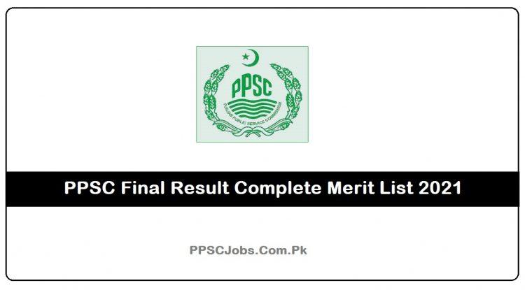 PPSC Final Result Complete Merit List 2021